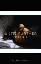 Until Further Notice by SeekingChange