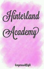 Hinterland Academy [Institution For Elites] by EmpressAffy13