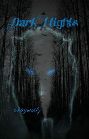Dark Nights by chaywolfy