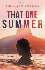 That One Summer by TwinkleBubblegum