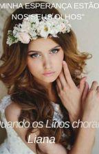 Quando Os Lírios choram by Liana839