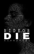 Ride or Die by Sissy0101
