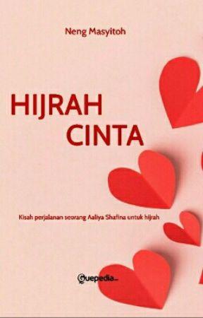 Hijrah Cinta [ SUDAH DI TERBITKAN ]  by NengMasyitoh