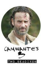 Caminantes 3 ✓ by TWD_BeaDixon