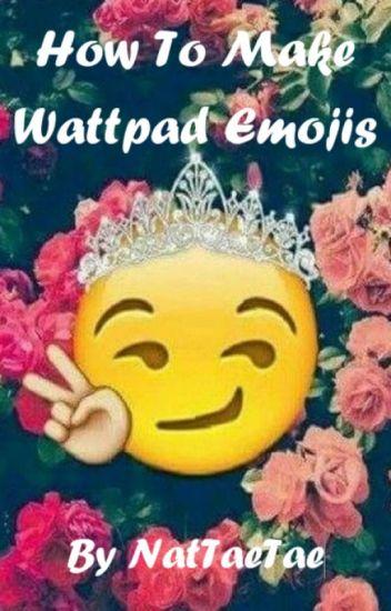 How To Make Wattpad Emojis「COMPLETED」