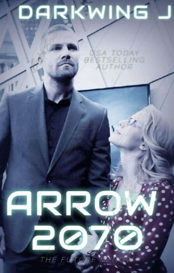 Arrow 2070: The Future Is Now