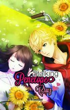 Stalking Penellope Cruz(SHEGOTAWAY/BOOK1/COMPLETED) by WriterNextDoor21