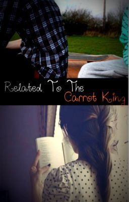 Related to the Carrot King (a one direction fan fiction)