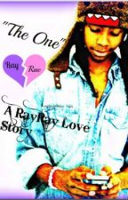 The One (A RayRay Love Story) BOOK 1 by storiesbyraebae
