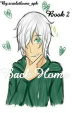 Back Home | Travis X Reader Book 2  by scarletloves_aph