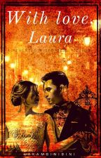 With Love, Laura by YanderEllazar