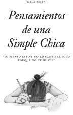 Pensamientos de una Simple Chica by Nala-chan