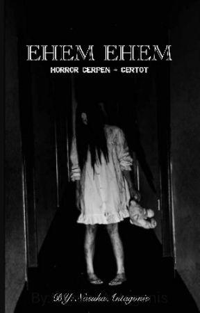 EHEM EHEM (horror certot) by NasuhaAntagonis