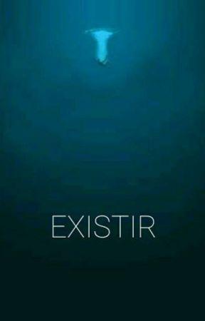 Existir - Poesia by AnaBeatrizMartins1