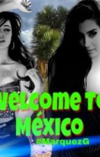 Welcome To México (Camren) by MarquezGisela