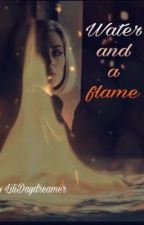 Water and a Flame  by Lilianadaydreamer