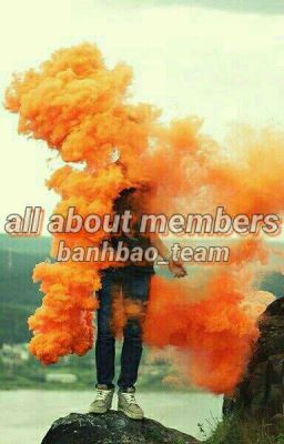 Đọc truyện ◁ All About Members | BanhBaoHoi ▷