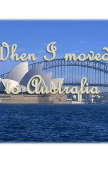 When I Moved To Australia