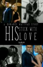 Stuck With His Love || PART I by My_passion94