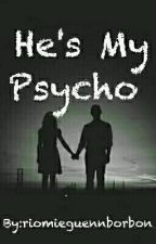 He's My Psycho  by riomieguennborbon
