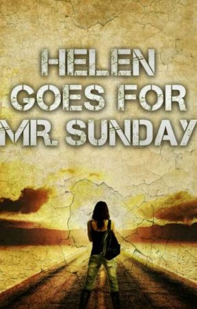 Helen Goes for Mr. Sunday by FirstTimeNovelist