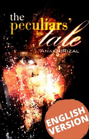 The Peculiars' Tale [ENGLISH VERSION] by AnakniRizal