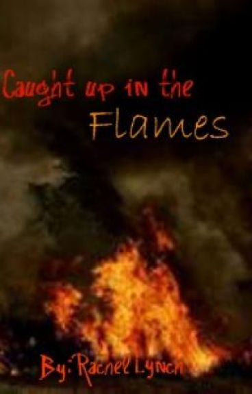 Caught up in Flames