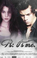 PS: It's Me | h.s [Libro #1] by suicxde