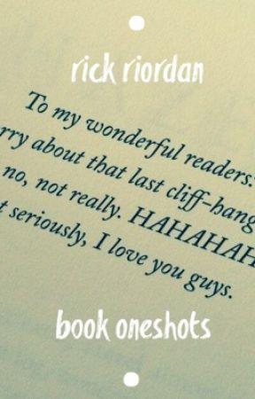 • rick riordan book oneshots • by crypticcuriosity