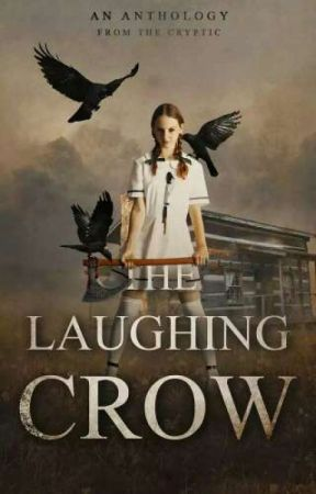 THE LAUGHING CROW: A CRYPTIC Anthology by TheCRYPTIC_