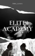 Elite Academy ( The Long Lost Princess ) by Miss_Luxury
