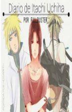 Diario de Itachi Uchiha (Naruto: Minato-Itachi. Itachi-Naruto) by FullbusterFic