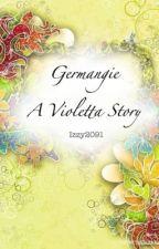 Germangie- a violetta story by izzy2091
