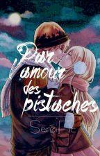 Par L'amour Des Pistaches by SenaFic