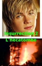 Insurrection 2- l'hécatombe by Vangalle03