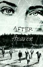 After Heaven (Heaven 2) by Sookie_The_Jamless