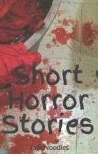 Short Horror Stories by dreamingof-neverland
