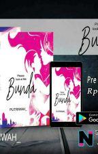 Please,  Look At Me Bunda (END)  by PutriWah_