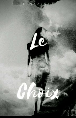 Le Choix by Enolalost