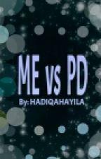 ME vs PD by hadiqahayila