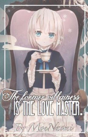 The former villainess is the love master. by MoeNaomi