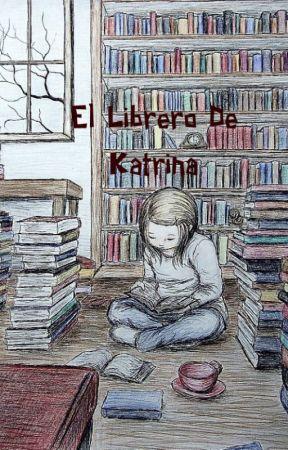 El Librero De Katrina by Katrina_Enamorada