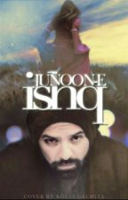 Junoon e Ishq (Infatuation) |#ICA by ArShi_Angel