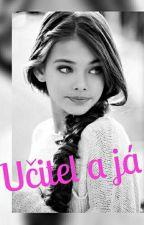 💎Učitel a Já💎 by LittleSuzic