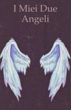 I miei due angeli / Dolan Twins  by Giulia310702