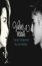 Volver a Vernos {tercera temporada RDM} by TheLittleKat