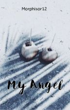 My Angel [EXO ff] by Morphisor12