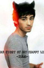 Sad Story Of My Happy Life - Ziam *Pozastaveno* by AndyIssabelaWilliams