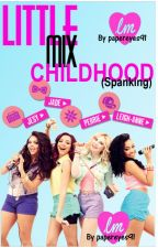 Little Mix Childhood (Spanking) by papereyes91