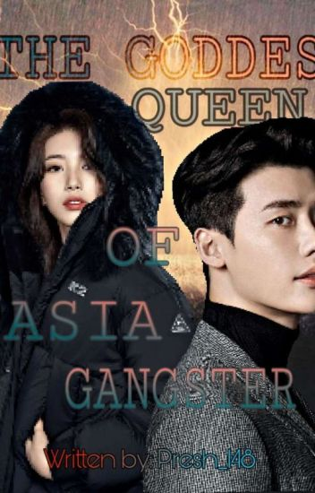 "THE GODDESS QUEEN OF ASIA GANGSTER ""(EDETING)"""